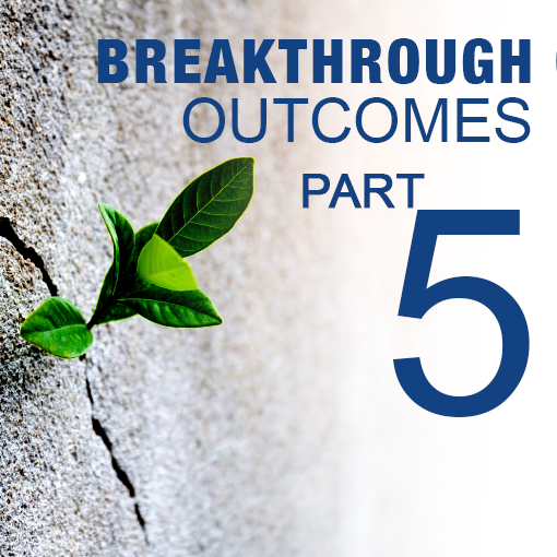 The Conversation - Creating Breakthrough Outcomes Part 5